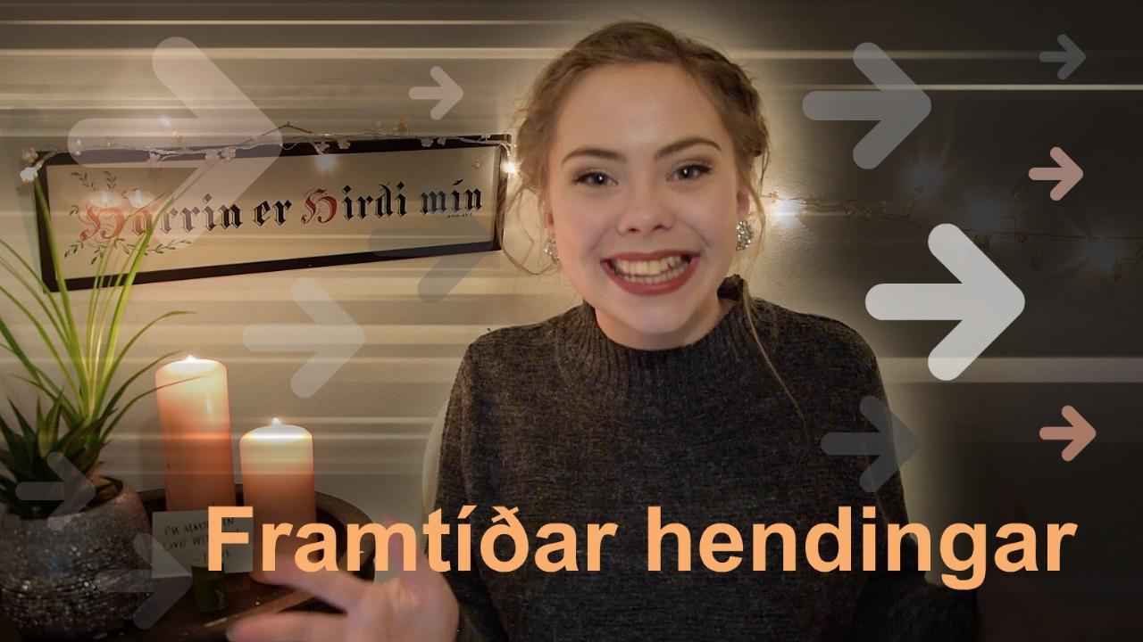FRAMTÍÐAR HENDINGAR