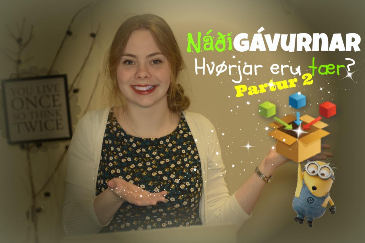 Náðigávurnar, hvørjar eru tær? (pt.2)