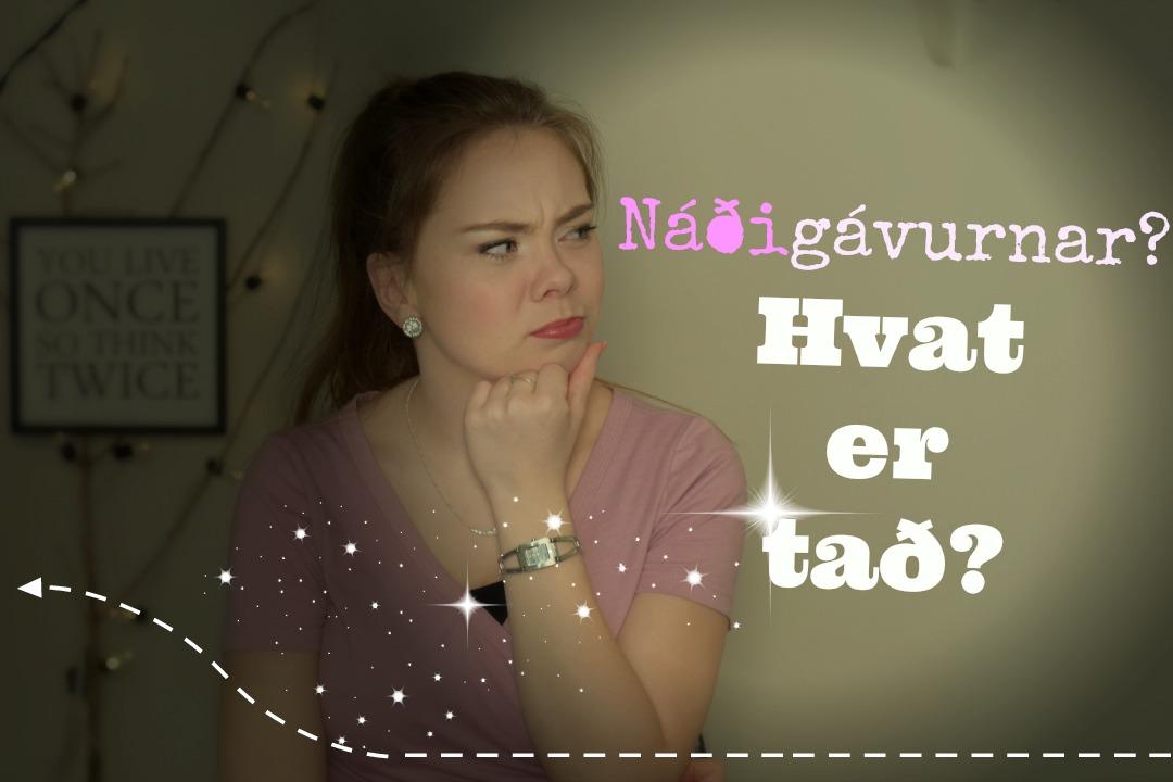 Náðigávur, hvat er tað?