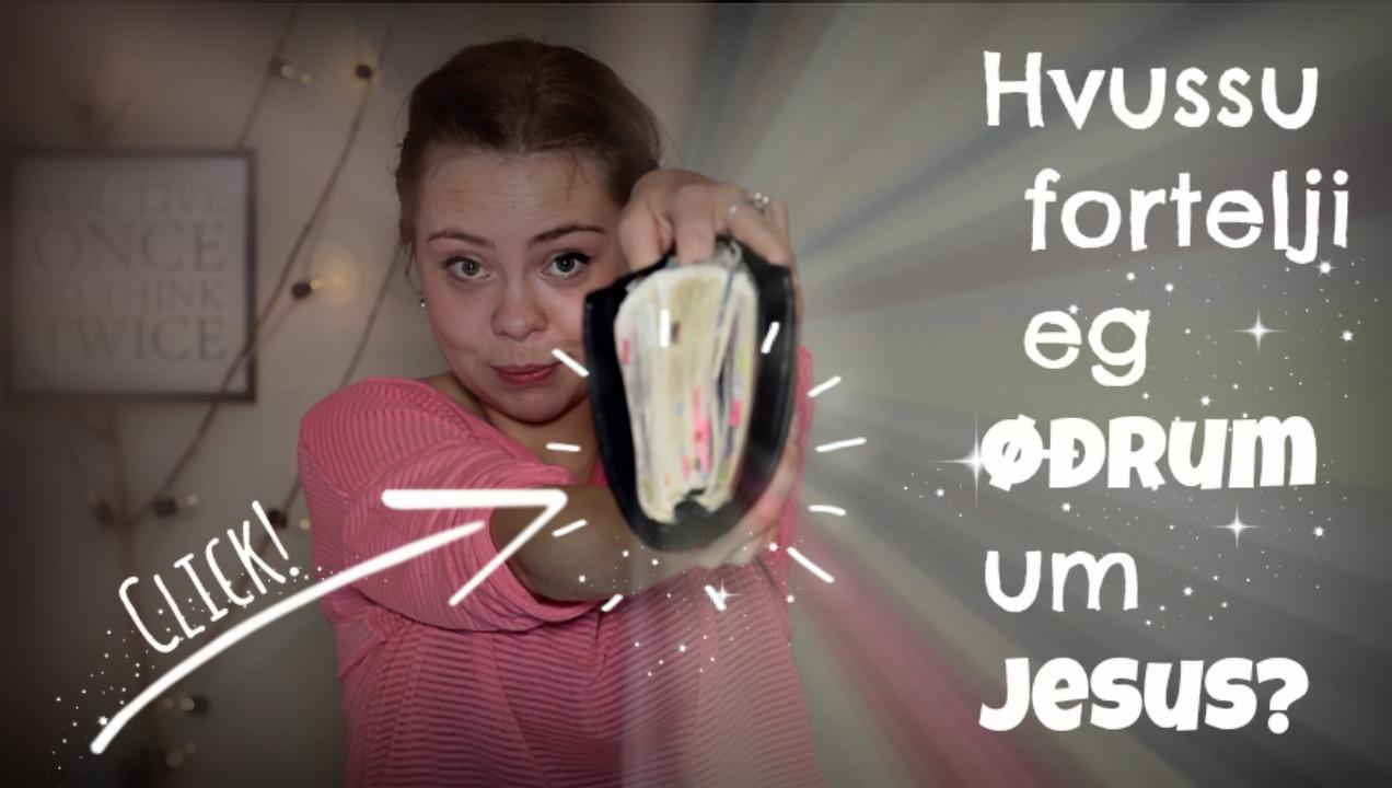 HVUSSU FORTELJI EG ØÐRUM UM JESUS?