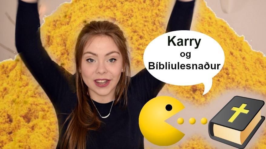 KARRYSÓS OG BÍBLIULESNAÐUR