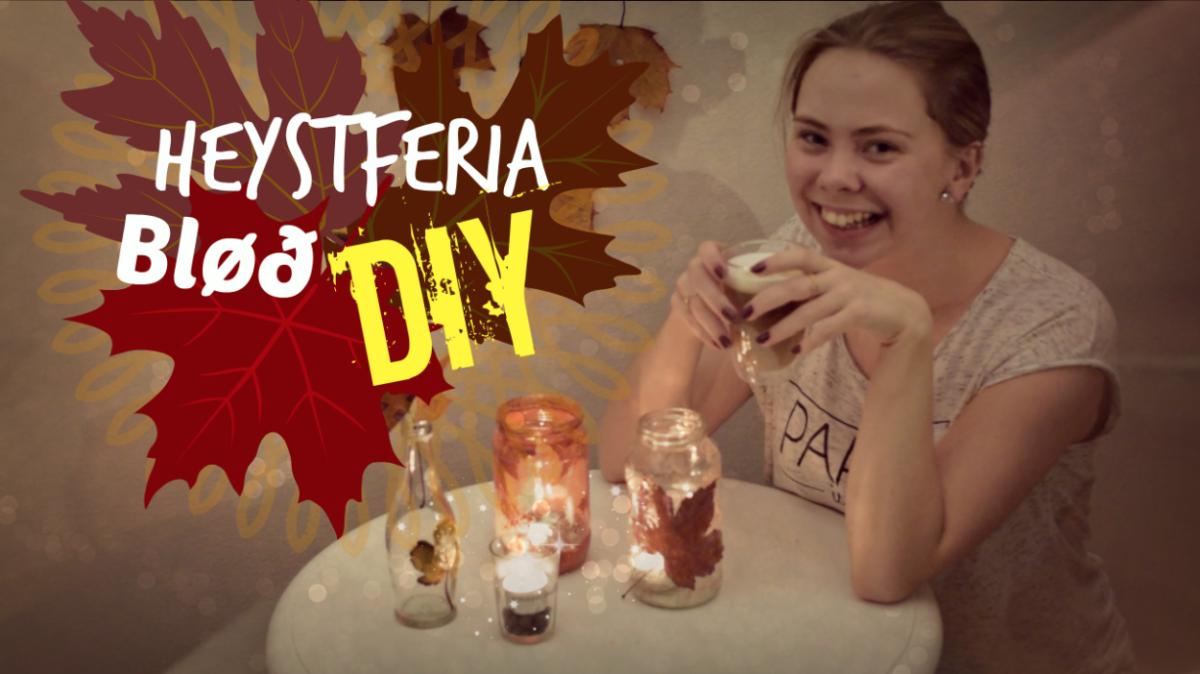 Heystferia, bløð og DIY 🍁