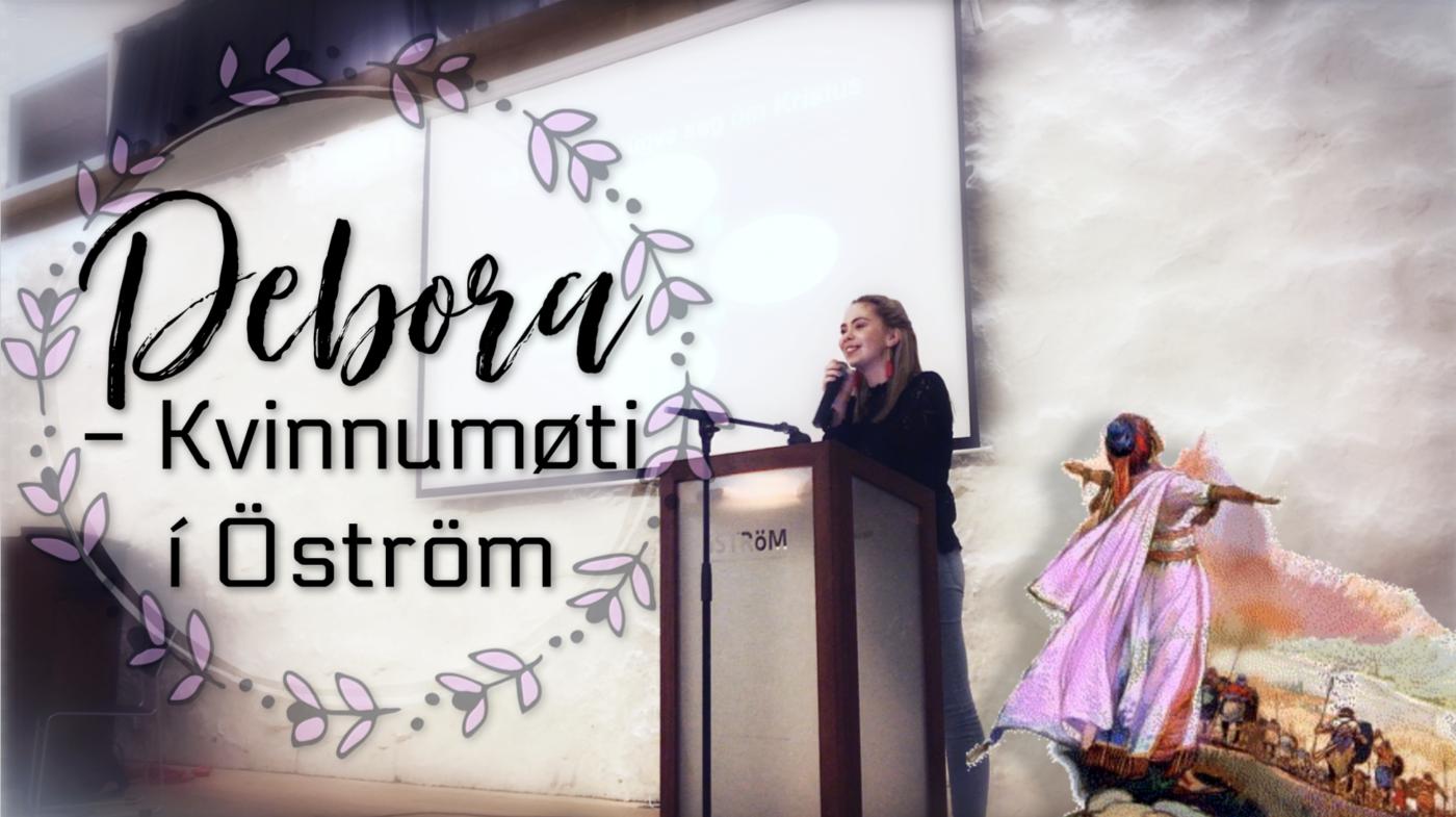 """Debora: """"Tað snýr seg ikki um meg"""" - Kvinnumøti í Öström (02.09.18)"""