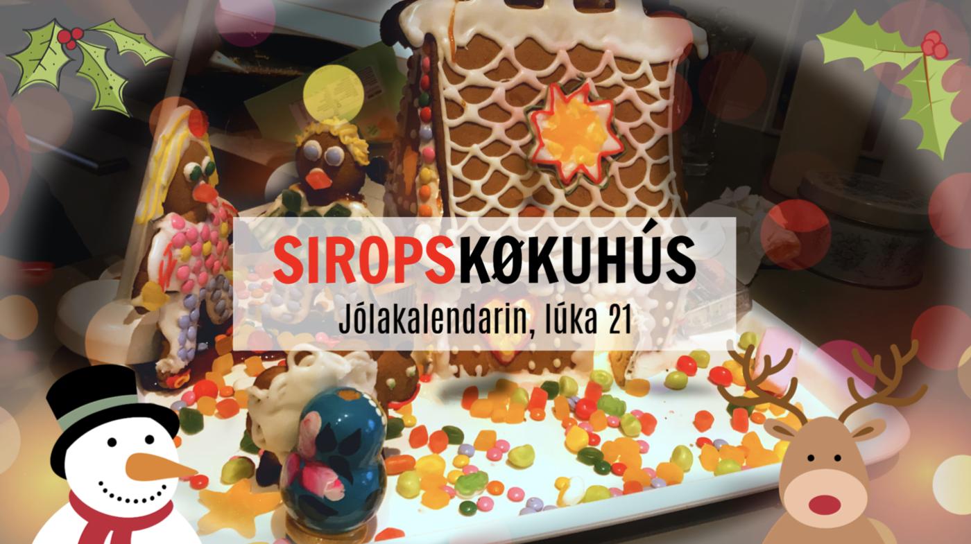 LÚKA 20 – SIROPSKØKUHÚS