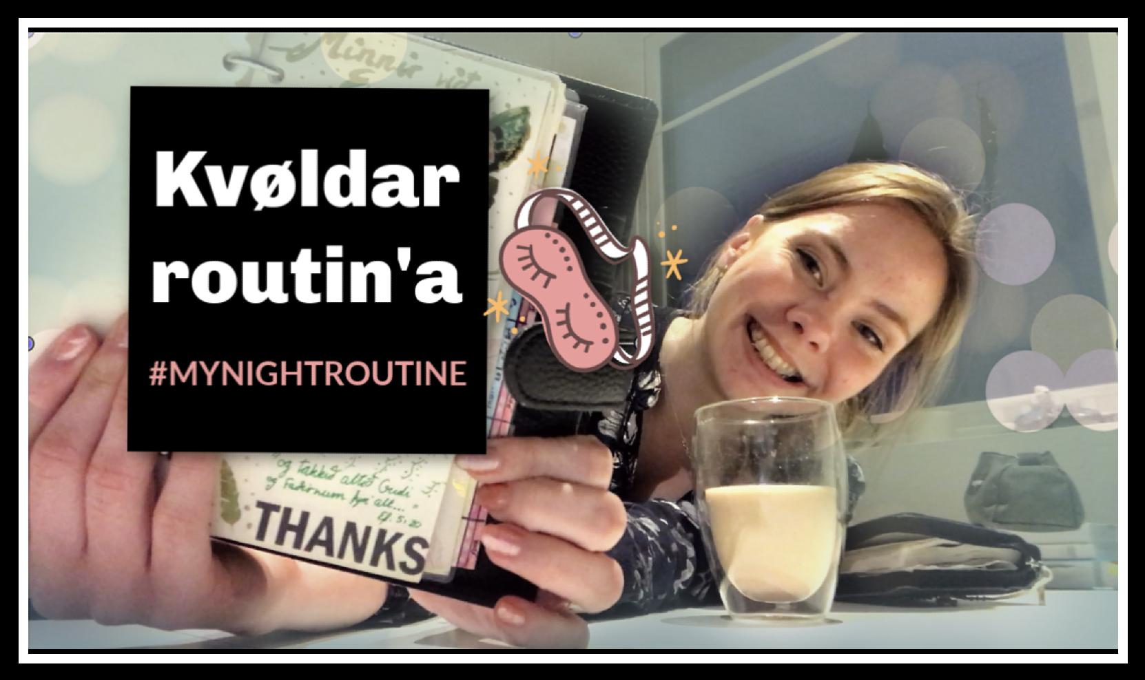 NIGHT-TIME ROUTINE // KVØLDAR HANDAHÓGV, Vlog