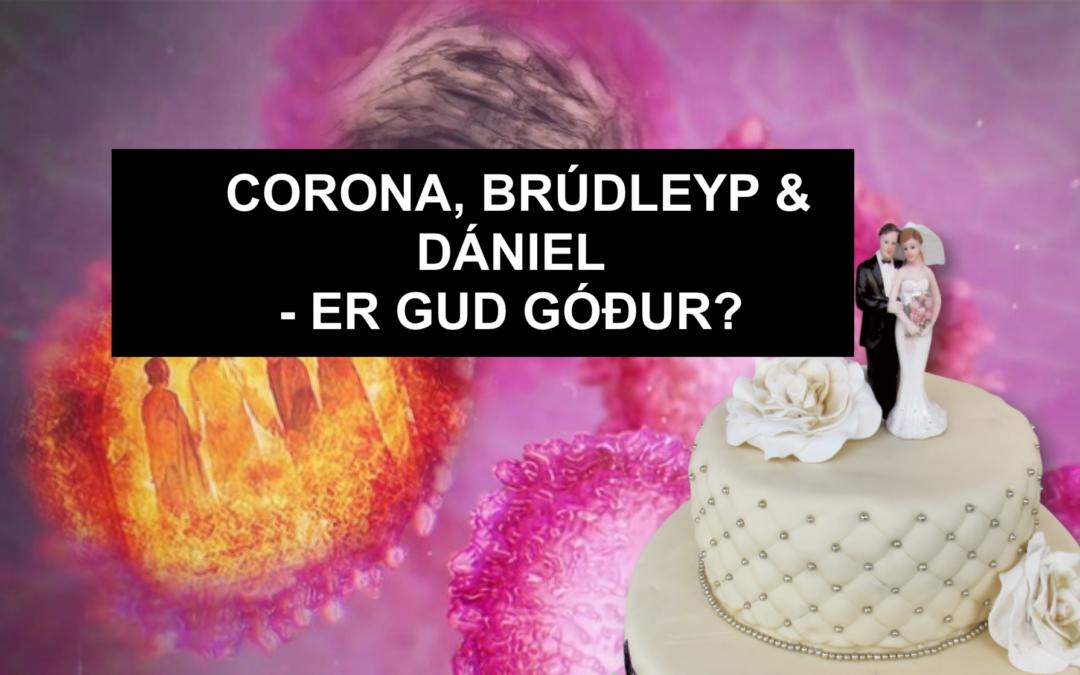 CORONA & BRÚDLEYP? ER GUD YVIRHØVUR GÓÐUR?  // Poddur #11
