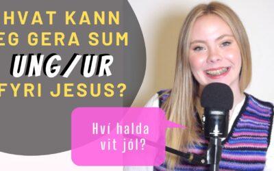 Hvat kann eg sum UNG/UR gera fyri Jesus?︱ Filipbr. pt. 16