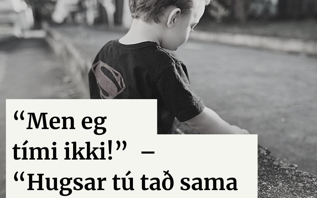 """""""Men eg tími ikki!"""" – """"Hugsar tú tað sama tá tú vilt pissa?"""""""