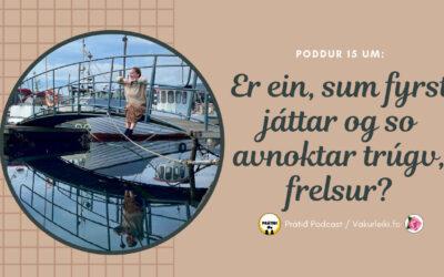 Er ein, sum fyrst játtar og so avnoktar trúgv, frelsur? // poddur #15