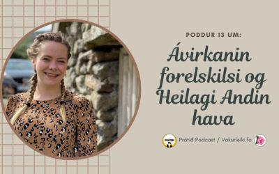 Ávirkanin forelskilsi og Heilagi Andin hava // poddur #14